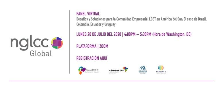 Panel Virtual - Desafíos y Soluciones para la Comunidad Empresarial LGBT en América del Sur El caso de Brasil, Ecuador, Colombia - NGLCC - Camara LGBT Comercio Ecuador